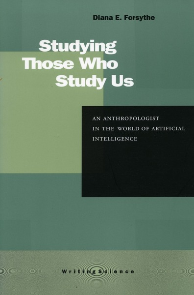 Cover of Studying Those Who Study Us by Diana E. Forsythe Edited, with an Introduction,  by David J. Hess