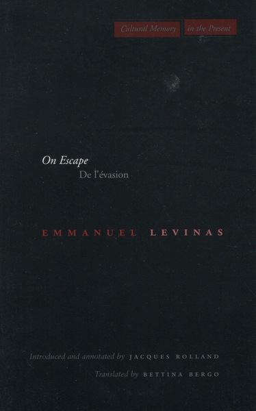 Cover of On Escape by Emmanuel Levinas Translated by Bettina Bergo Introduced and Annotated by Jacques Rolland