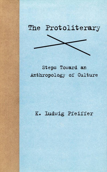 Cover of The Protoliterary by K. Ludwig Pfeiffer