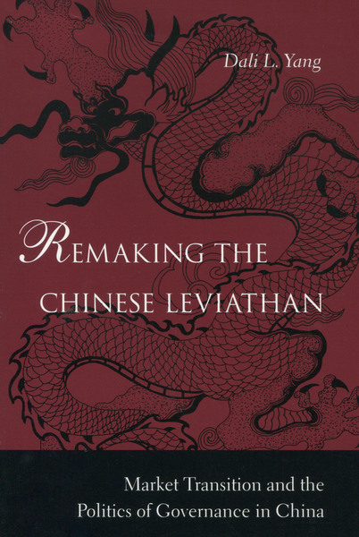Cover of Remaking the Chinese Leviathan by Dali L. Yang