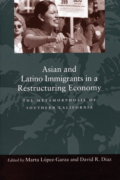 Cover of Asian and Latino Immigrants in a Restructuring Economy by Edited by Marta López-Garza and David R. Diaz