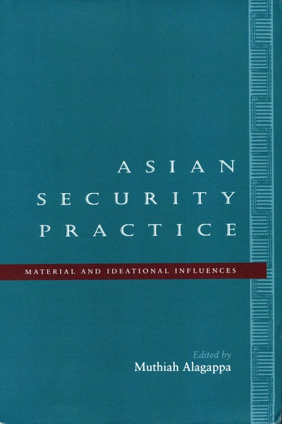 Cover of Asian Security Practice by Edited by Muthiah Alagappa