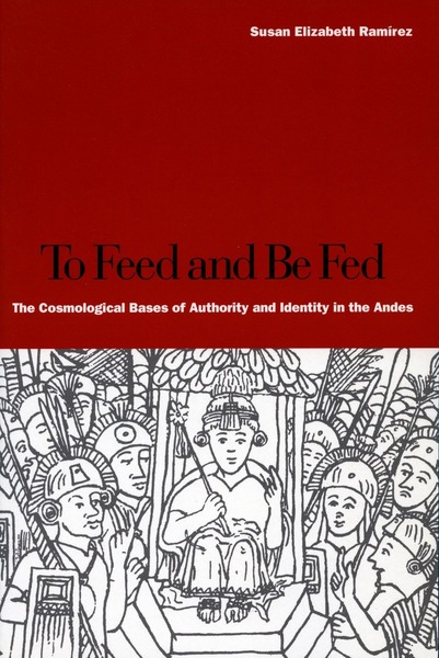 Cover of To Feed and Be Fed by Susan Elizabeth Ramírez