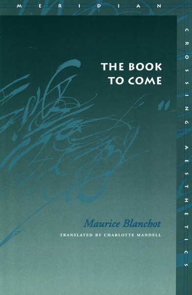 Cover of The Book to Come by Maurice Blanchot Translated by Charlotte Mandell