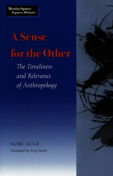 Cover of A Sense for the Other by Marc Augé Translated by Amy  Jacobs