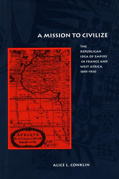 Cover of A Mission to Civilize by Alice L. Conklin