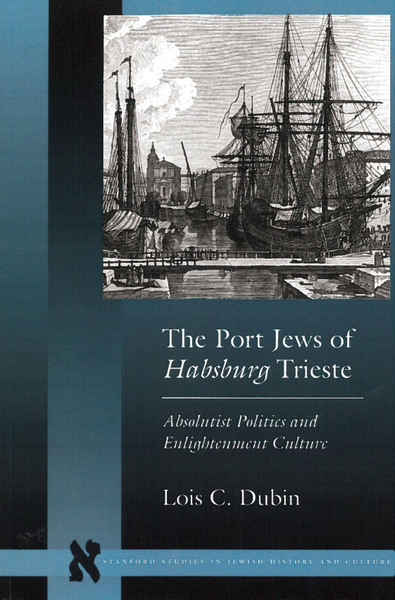 Cover of The Port Jews of Habsburg Trieste by Lois C. Dubin