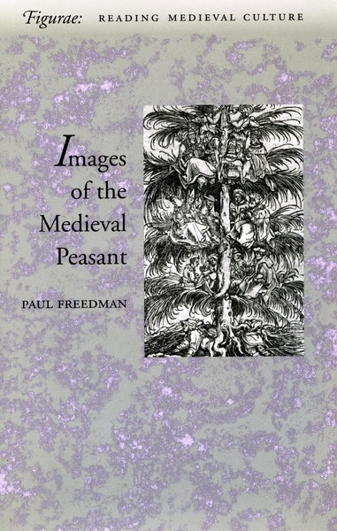 Cover of Images of the Medieval Peasant by Paul Freedman