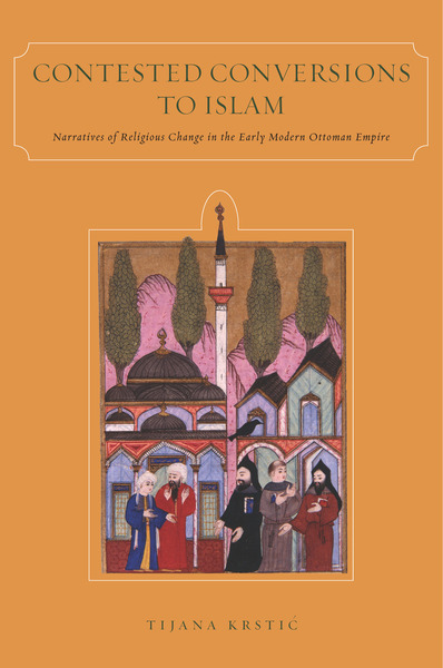 Cover of Contested Conversions to Islam by Tijana Krstić