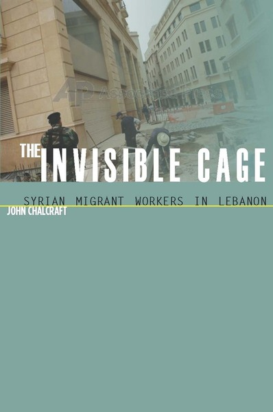 Cover of The Invisible Cage by John Chalcraft