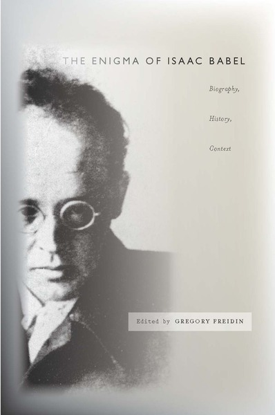 Cover of The Enigma of Isaac Babel by Edited by Gregory Freidin