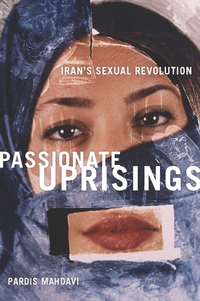 Cover of Passionate Uprisings by Pardis Mahdavi