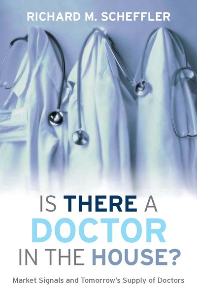Cover of Is There a Doctor in the House? by Richard M. Scheffler