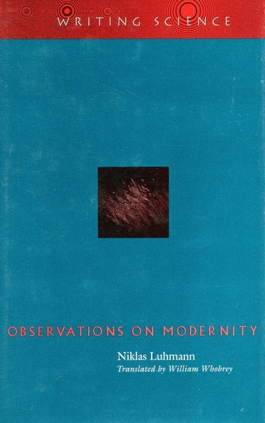 Cover of Observations on Modernity by Niklas Luhmann Translated by William Whobrey