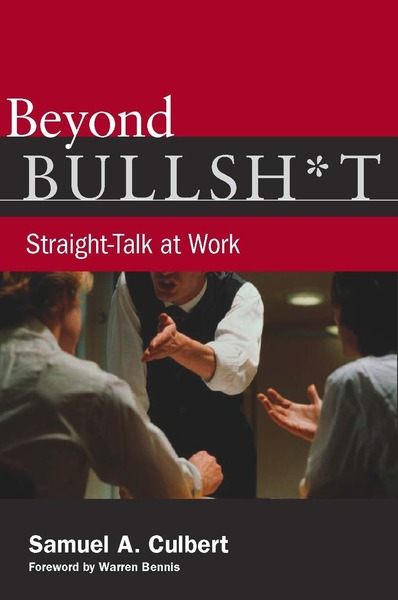 Cover of Beyond Bullsh*t by Samuel A. Culbert