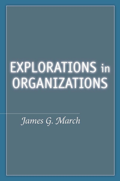Cover of Explorations in Organizations by James G. March