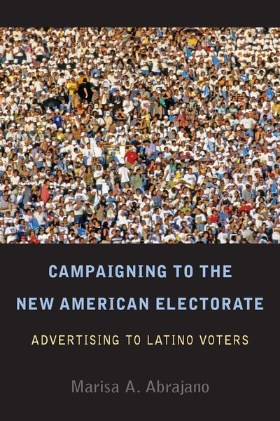 Cover of Campaigning to the New American Electorate by Marisa A. Abrajano