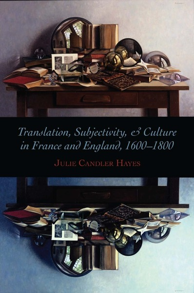 Cover of Translation, Subjectivity, and Culture in France and England, 1600-1800 by Julie Candler Hayes