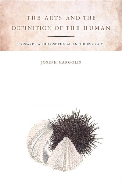 Cover of The Arts and the Definition of the Human by Joseph Margolis