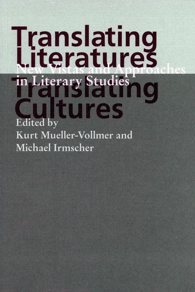 Cover of Translating Literatures, Translating Cultures by Edited by Kurt Mueller-Vollmer and Michael Irmscher
