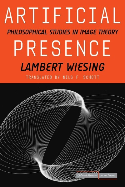 Cover of Artificial Presence by Lambert Wiesing Translated by Nils F. Schott