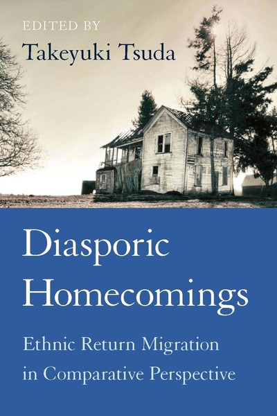 Cover of Diasporic Homecomings by Edited by Takeyuki Tsuda