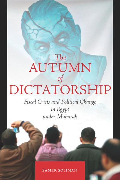 Cover of The Autumn of Dictatorship by Samer Soliman