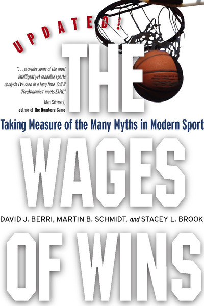 Cover of The Wages of Wins by David J. Berri, Martin B. Schmidt, and Stacey L. Brook