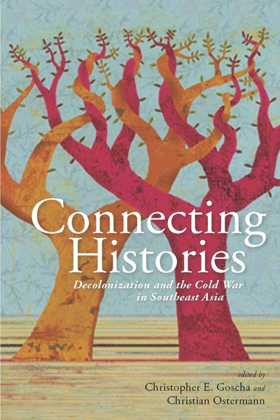 Cover of Connecting Histories by Edited by Christopher E. Goscha and Christian Ostermann