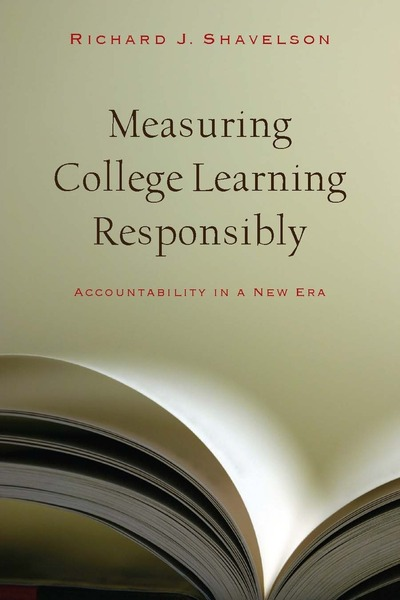 Cover of Measuring College Learning Responsibly by Richard J. Shavelson