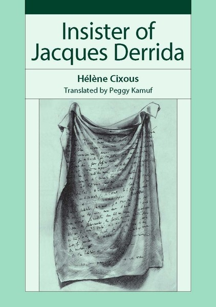 Cover of Insister of Jacques Derrida by Hélène Cixous, Translated by Peggy Kamuf