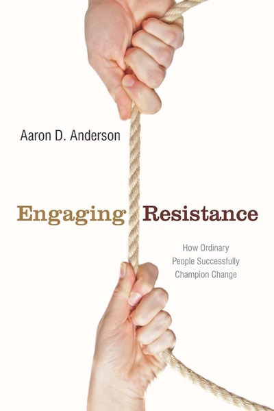 Cover of Engaging Resistance by Aaron D. Anderson