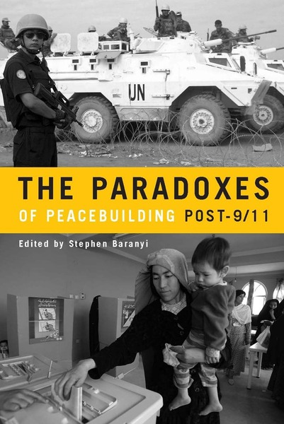 Cover of The Paradoxes of Peacebuilding Post-9/11 by Edited by Stephen Baranyi