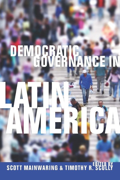 Cover of Democratic Governance in Latin America by Edited by Scott Mainwaring and Timothy R. Scully