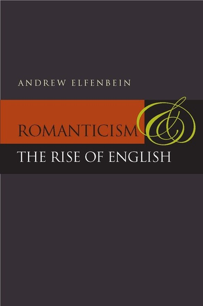 Cover of Romanticism and the Rise of English by Andrew Elfenbein