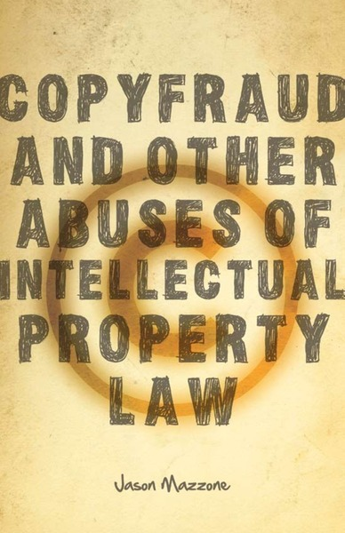 Cover of Copyfraud and Other Abuses of Intellectual Property Law by Jason Mazzone