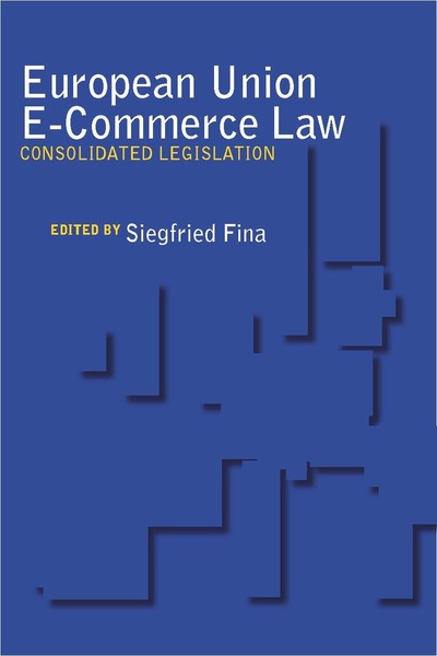 Cover of European Union E-Commerce Law by Edited by Siegfried Fina