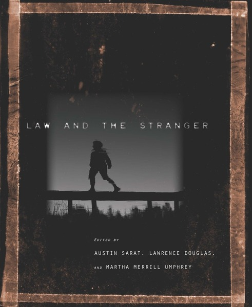 Cover of Law and the Stranger by Edited by Austin Sarat, Lawrence Douglas, and Martha Merrill Umphrey