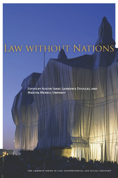 Cover of Law without Nations by Edited by Austin Sarat, Lawrence Douglas, and Martha Merrill Umphrey