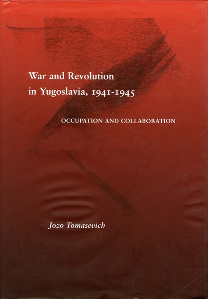 Cover of War and Revolution in Yugoslavia, 1941-1945 by Jozo Tomasevich