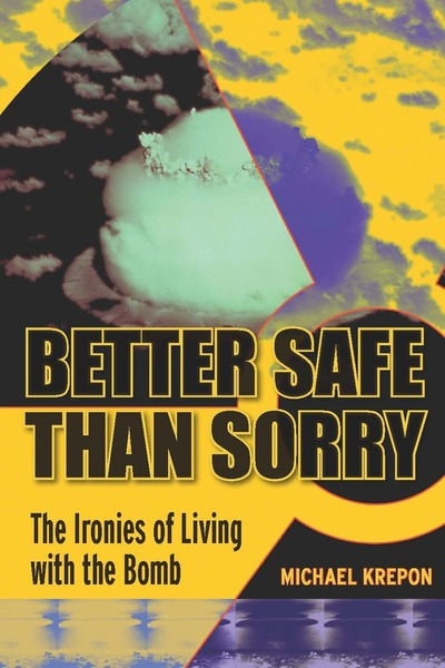 Cover of Better Safe Than Sorry by Michael Krepon