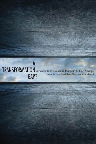 Cover of A Transformation Gap? by Edited by Terry Terriff, Frans Osinga, and Theo Farrell