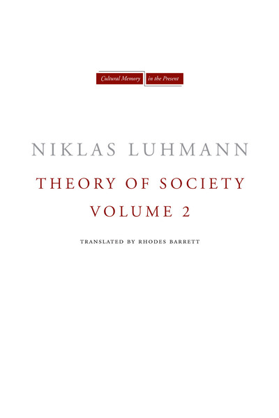 Cover of Theory of Society, Volume 2 by Niklas Luhmann Translated by Rhodes Barrett