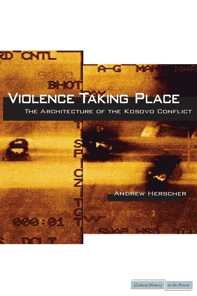 Cover of Violence Taking Place by Andrew Herscher