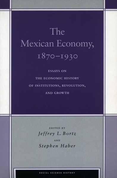 Cover of The Mexican Economy, 1870-1930 by Edited by Jeffrey L. Bortz and Stephen Haber