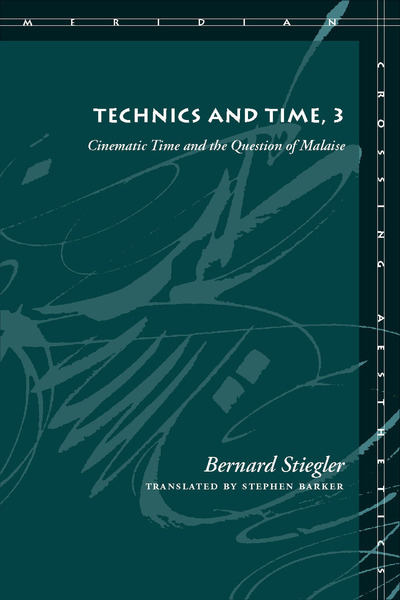 Cover of Technics and Time, 3 by Bernard Stiegler Translated by Stephen Barker