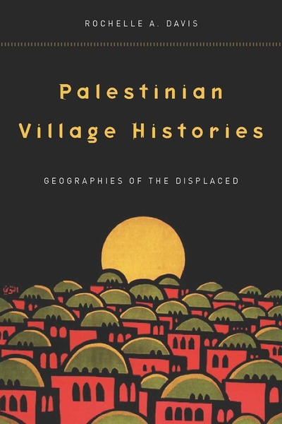 Cover of Palestinian Village Histories by Rochelle A. Davis