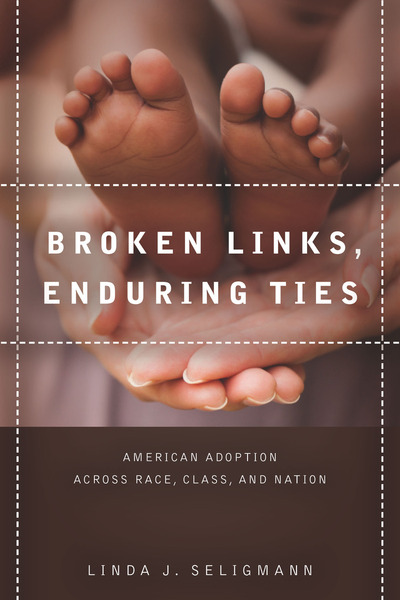 Cover of Broken Links, Enduring Ties by Linda Seligmann