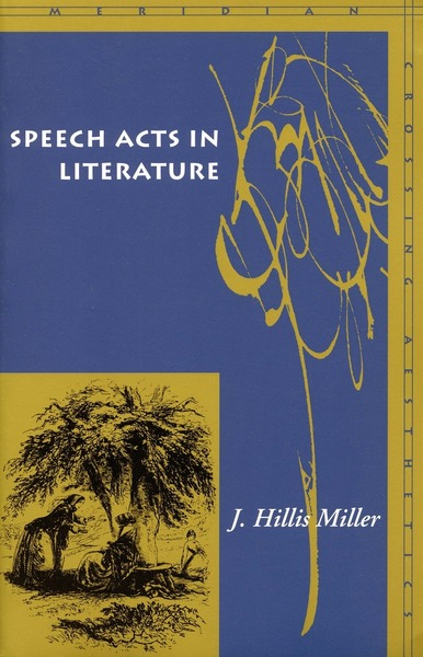 Cover of Speech Acts in Literature by J. Hillis Miller