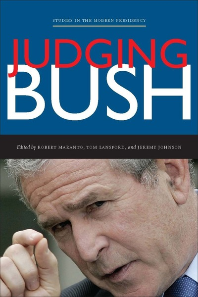 Cover of Judging Bush by Edited by Robert Maranto, Tom Lansford, and Jeremy Johnson